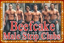 Male strippers in New York at Beefcake male strip clubs.